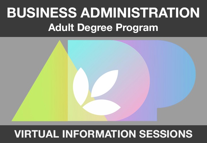 Business Administration Adult Degree Program Information Sessions
