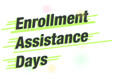 Enrollment Assistance Days