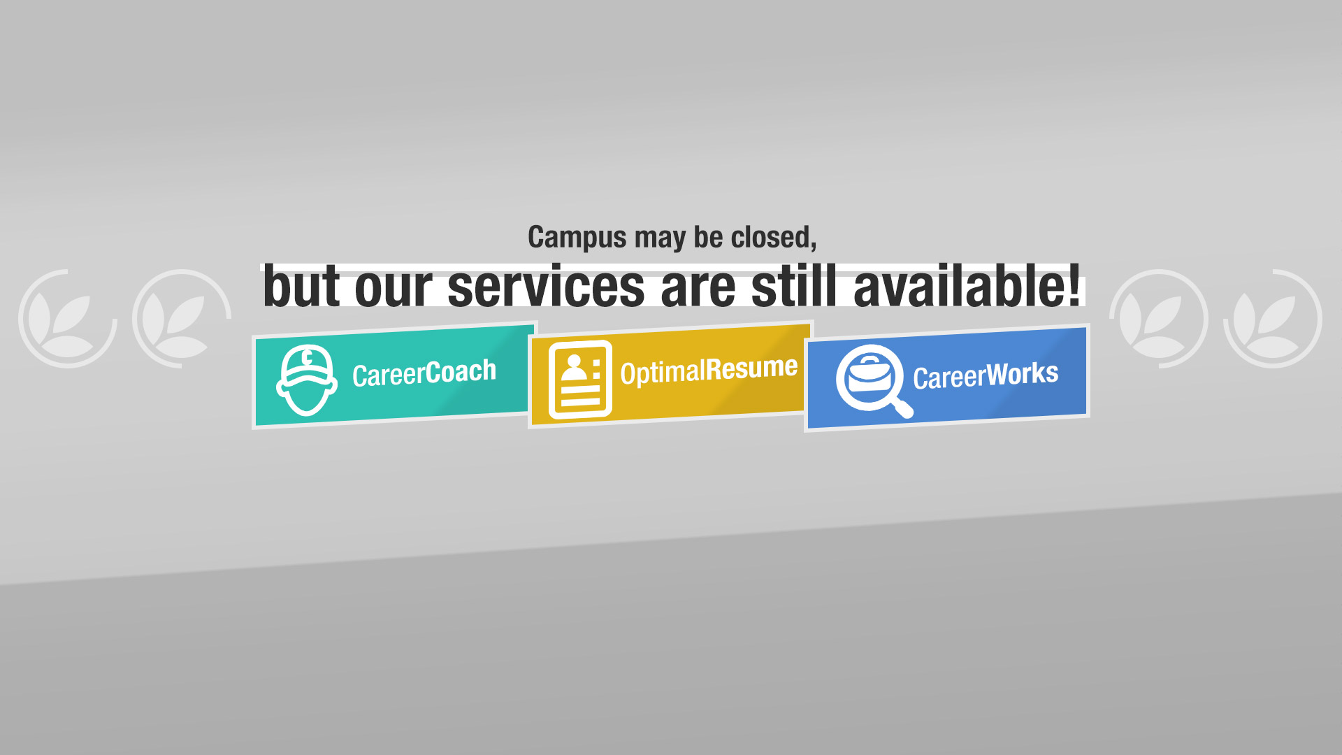 Campus may be closed, but our services are still available! Take advantage of our free online tools!