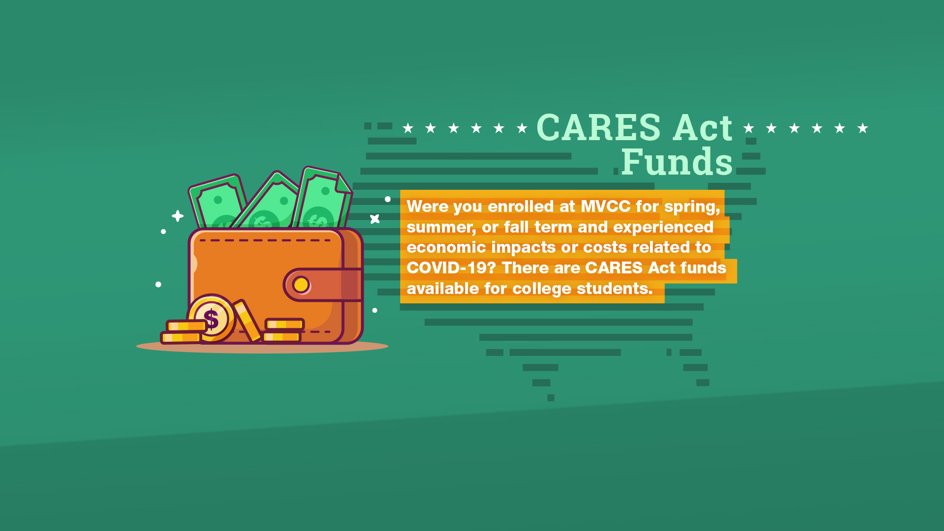 Were you enrolled at MVCC for spring or summer and experienced financial difficulty due to COVID-19? You may be eligible for CARES Act emergency funds.
